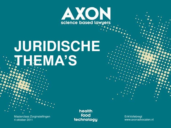 4-10-2011 Masterclass Syntens/Axon, science based lawyers