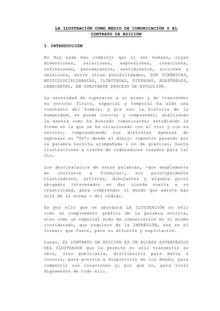 LA ILUSTRACIÓN COMO MEDIO DE COMUNICACIÓN Y EL                   CONTRATO DE EDICIÓN  1. INTRODUCCIÓN  No Hay nada más com...
