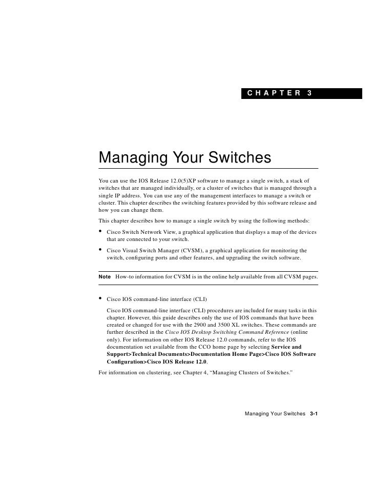 C H A PT E R              3     Managing Your Switches You can use the IOS Release 12.0(5)XP software to manage a single s...