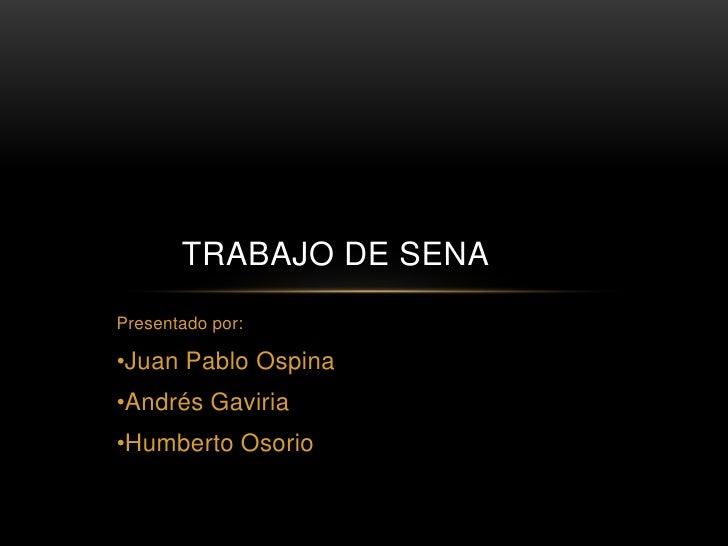 Presentado por:<br /><ul><li>Juan Pablo Ospina