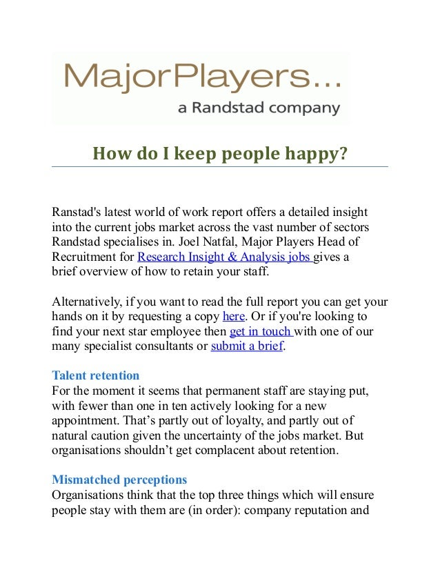 How do I keep people happy? Ranstad's latest world of work report offers a detailed insight into the current jobs market a...
