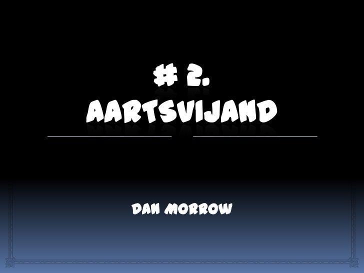 # 2. Aartsvijand<br />Dan Morrow<br />