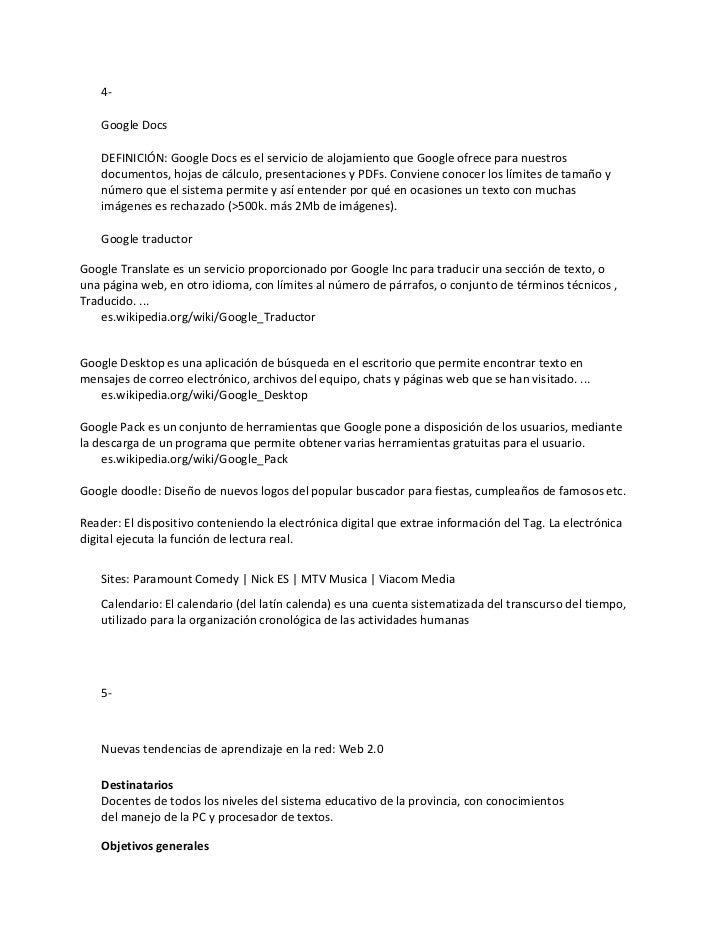 4-    Google Docs    DEFINICIÓN: Google Docs es el servicio de alojamiento que Google ofrece para nuestros    documentos, ...