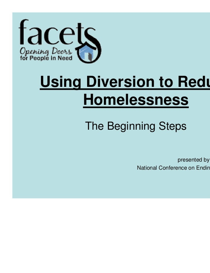 Using Diversion to Reduce     Homelessness     The Beginning Steps                              presented by Amanda Andere...