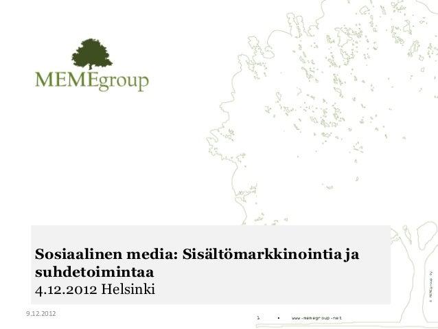 Sosiaalinen media: Sisältömarkkinointia ja  suhdetoimintaa                                                          © MEME...