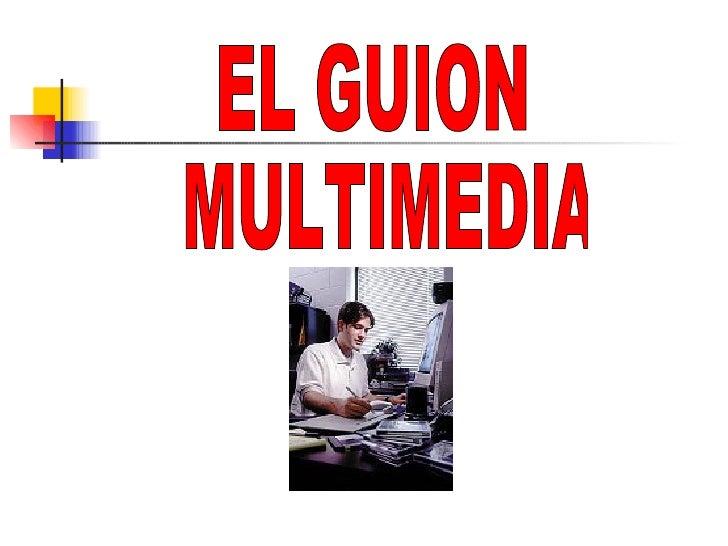 EL GUION MULTIMEDIA