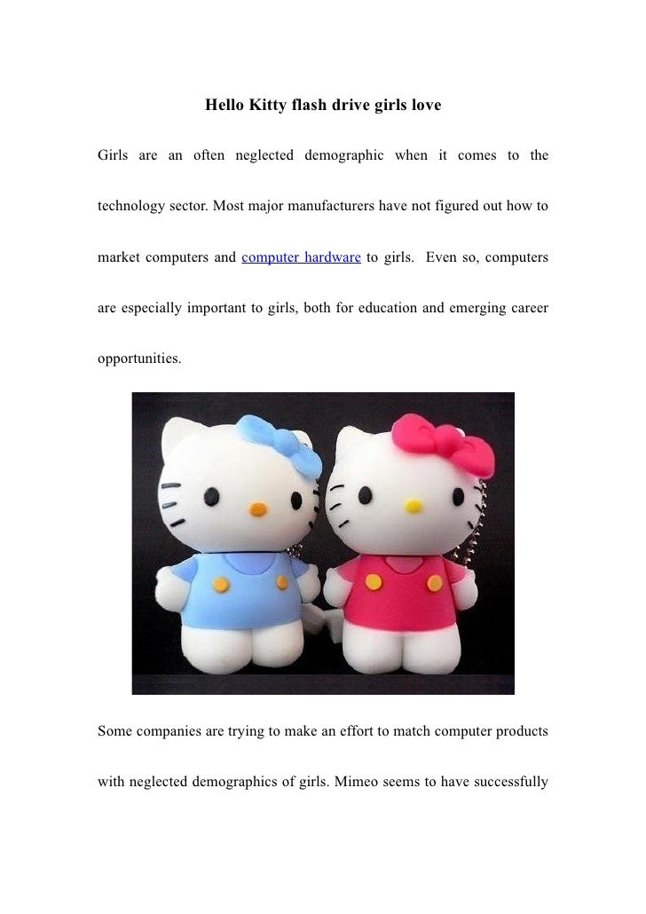 Hello Kitty flash drive girls loveGirls are an often neglected demographic when it comes to thetechnology sector. Most maj...