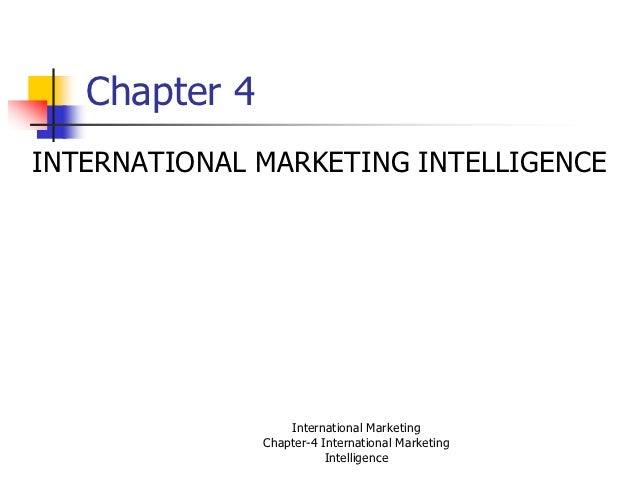 Chapter 4INTERNATIONAL MARKETING INTELLIGENCE                   International Marketing               Chapter-4 Internatio...