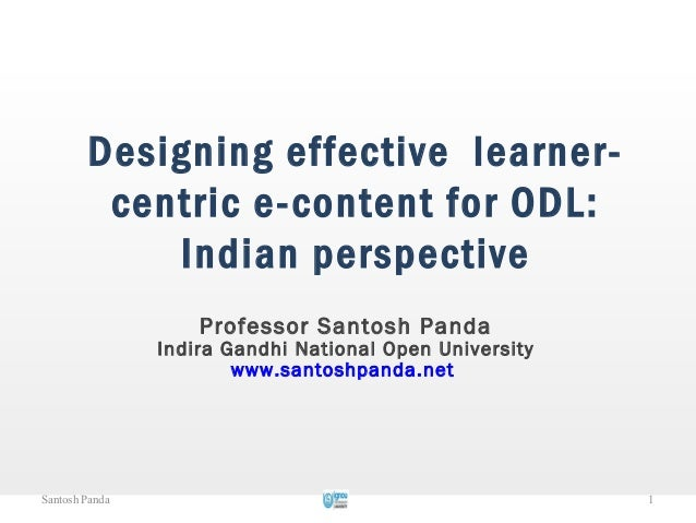 Designing effective learner-         centric e-content for ODL:            Indian perspective                    Professor...