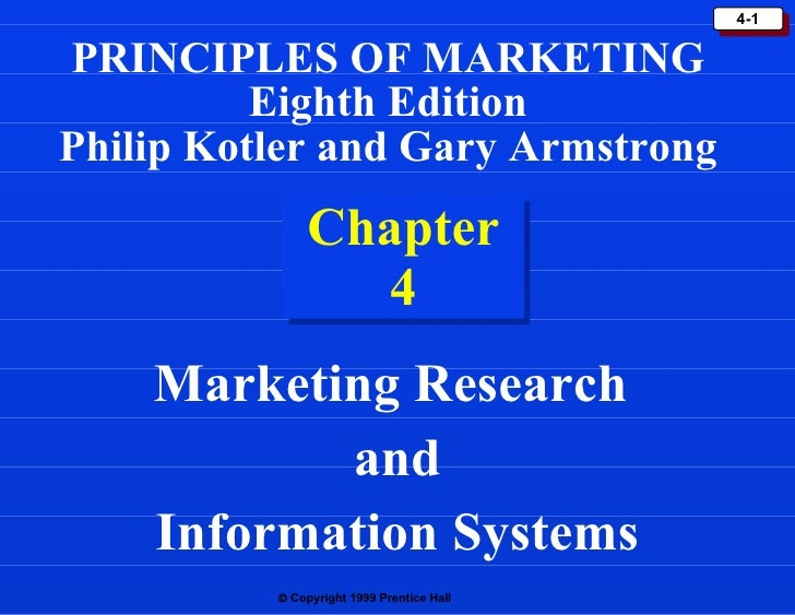 Chapter 4 Marketing Research  and Information Systems PRINCIPLES OF MARKETING Eighth Edition Philip Kotler and Gary Armstr...