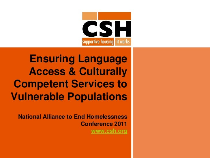Ensuring Language Access & Culturally Competent Services to Vulnerable Populations <br />National Alliance to End Homeless...