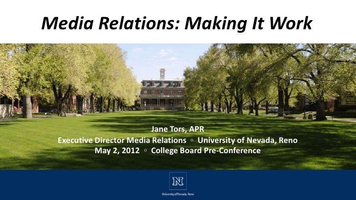 Media Relations: Making It Work                          Jane Tors, APR Executive Director Media Relations ◦ University of...
