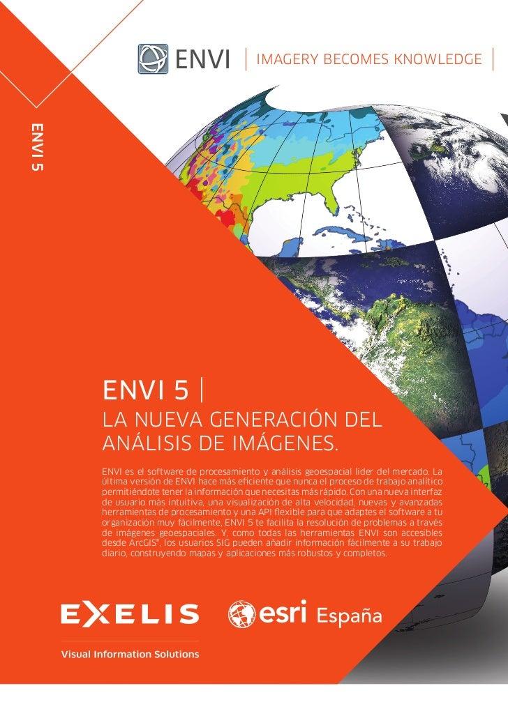 ENVI                Imagery Becomes KnowledgeENVI 5         ENVI 5           la nueva generación del         análisis de i...