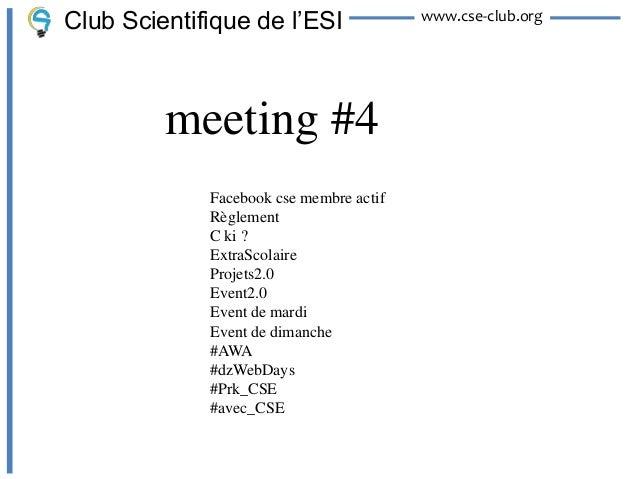 Club Scientifique de l'ESI               www.cse-club.org         meeting #4             Facebook cse membre actif        ...
