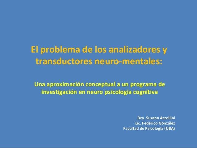 El problema de los analizadores y transductores neuro-mentales: Una aproximación conceptual a un programa de investigación...