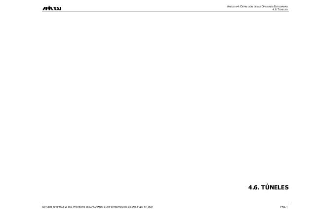 ANEJO Nº4: DEFINICIÓN DE LAS OPCIONES ESTUDIADAS. 4.6. TÚNELES. ESTUDIO INFORMATIVO DEL PROYECTO DE LA VARIANTE SUR FERROV...