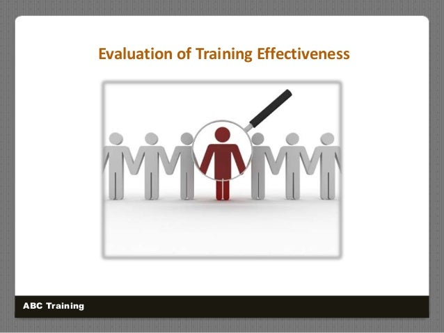 Evaluation of Training Effectiveness ABC Training