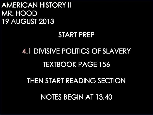 AHTWO: 4.1 THE DIVISIVE POLITICS OF SLAVERY
