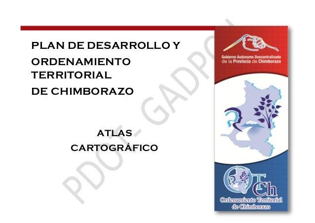 ATLAS CARTOGRÁFICO PLAN DE DESARROLLO Y ORDENAMIENTO TERRITORIAL DE CHIMBORAZO