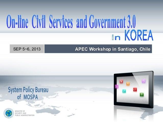 SEP 5 6, 2013∼SEP 5 6, 2013∼ APEC Workshop in Santiago, ChileAPEC Workshop in Santiago, Chile