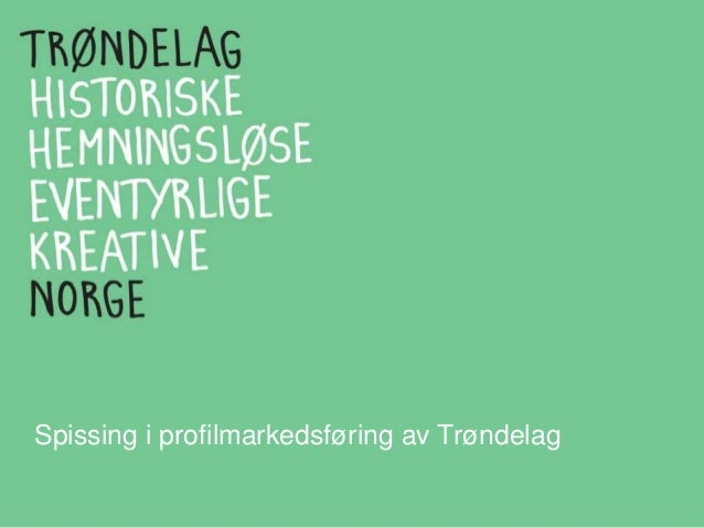 Spissing i profilmarkedsføring av Trøndelag