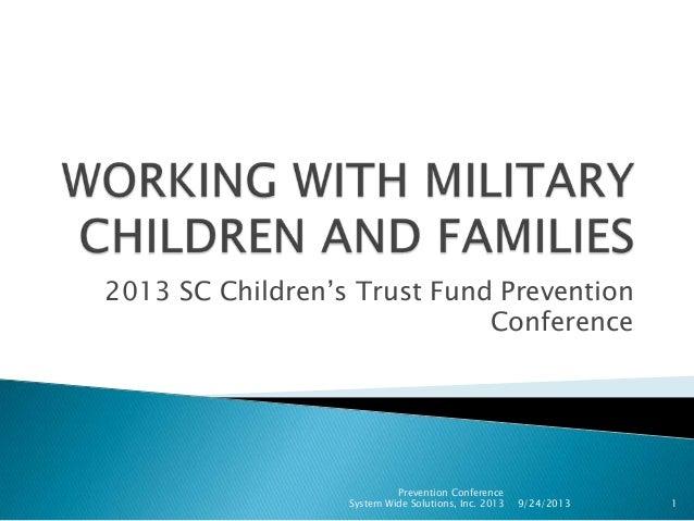 2013 SC Children's Trust Fund Prevention Conference 9/24/2013 Prevention Conference System Wide Solutions, Inc. 2013 1
