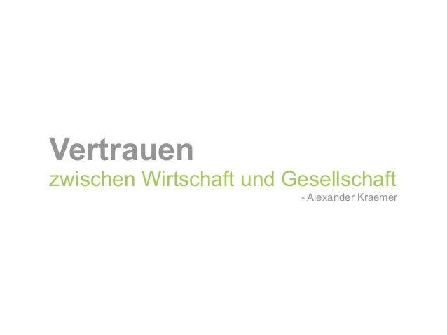Vertrauen zwischen Wirtschaft und Gesellschaft - Alexander Kraemer