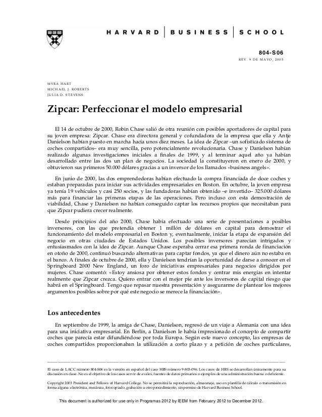 804-S06 REV. 9 DE MAYO, 2005  MYRA HART MICHAEL J. ROBERTS JULIA D. STEVENS  Zipcar: Perfeccionar el modelo empresarial El...