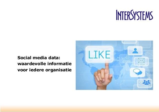 Social media data: waardevolle informatie voor iedere organisatie