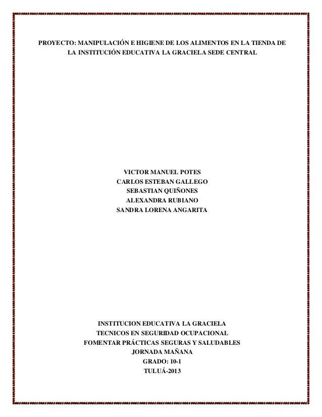 PROYECTO: MANIPULACIÓN E HIGIENE DE LOS ALIMENTOS EN LA TIENDA DE LA INSTITUCIÓN EDUCATIVA LA GRACIELA SEDE CENTRAL  VICTO...