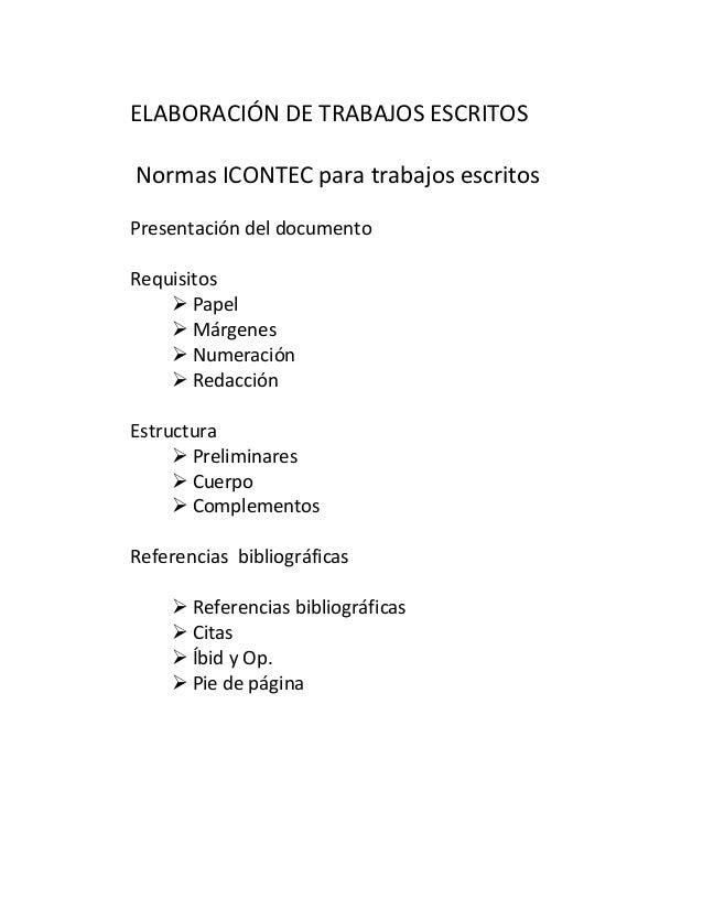 ELABORACIÓN DE TRABAJOS ESCRITOS Normas ICONTEC para trabajos escritos Presentación del documento Requisitos  Papel  Már...