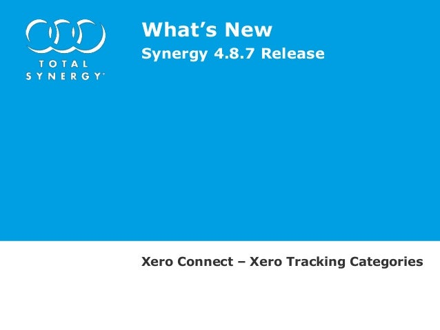 What's New Synergy 4.8.7 Release  Xero Connect – Xero Tracking Categories