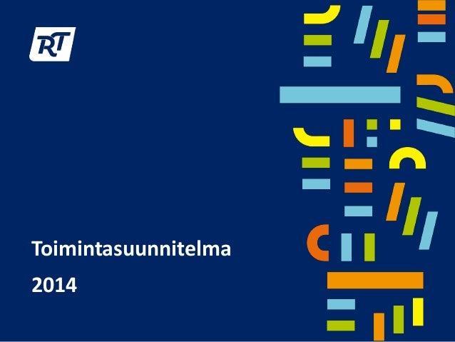 [GBC Finlandin jäsentilaisuus 2013] Juha Luhanka, Rakennusteollisuus RT ry: Toimintasuunnitelma 2014 kestävän kehityksen näkökulmasta