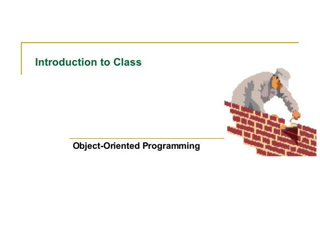 Introduction to Class  Object-Oriented Programming