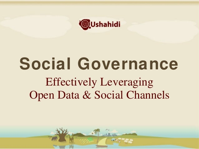 Social Governance Effectively Leveraging Open Data & Social Channels