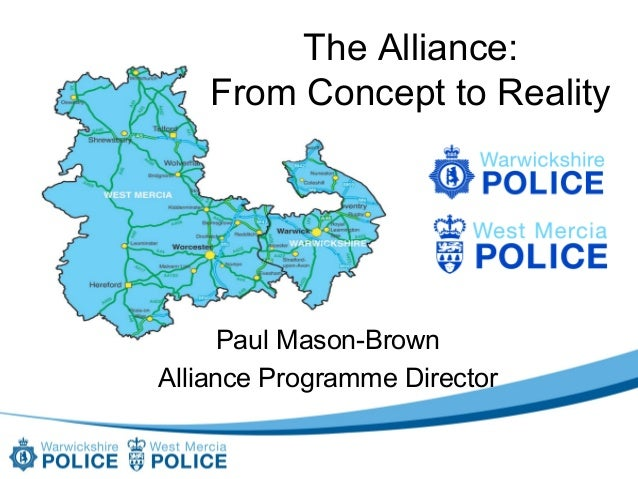 The Alliance: From concept to reality – Warwickshire Police & West Mercia Police