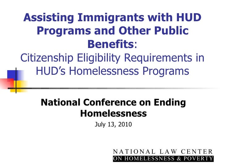 Assisting Immigrants with HUD Programs and Other Public Benefits : Citizenship Eligibility Requirements in HUD's Homelessn...