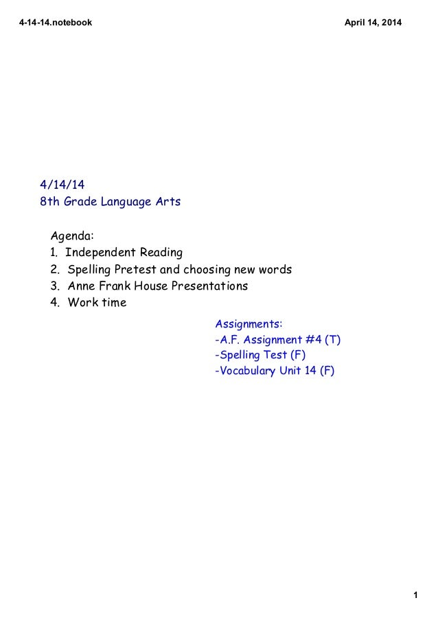 41414.notebook 1 April14,2014 4/14/14 8th Grade Language Arts Agenda: 1. Independent Reading 2. Spelling Pretest and c...