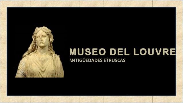 MUSEO DEL LOUVRE ANTIGÜEDADES ETRUSCAS