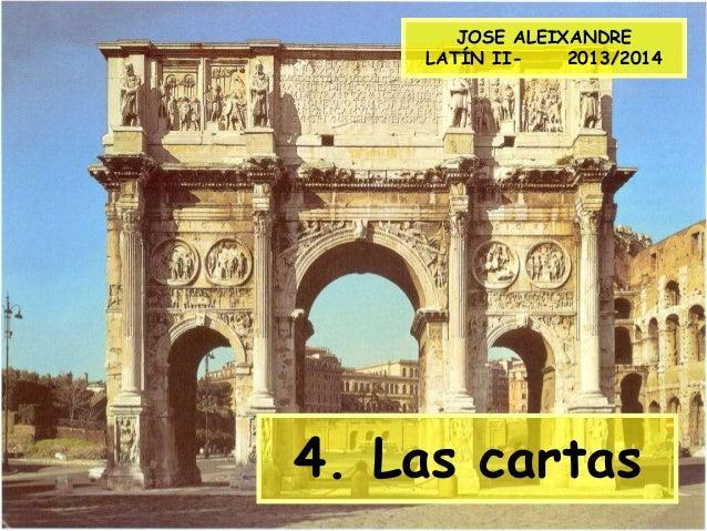4. Las cartas JOSE ALEIXANDRE LATÍN II- 2013/2014