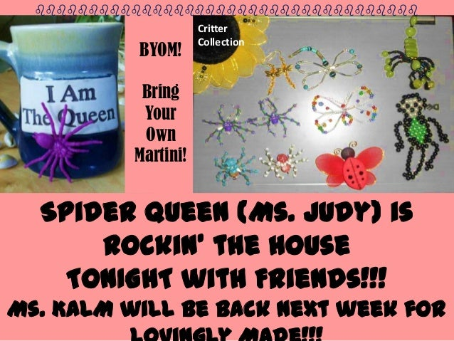 Spider Queen (Ms. Judy) is Rockin' the House TONIGHT with Friends!!! Ms. KALM will be back next week for BYOM! Bring Your ...