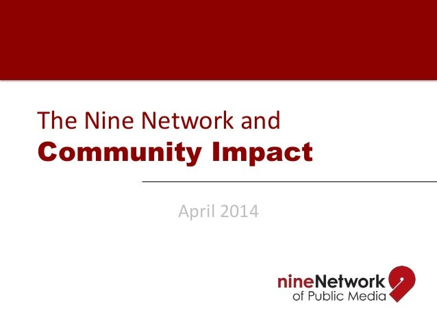 The Nine Network and Community Impact April 2014