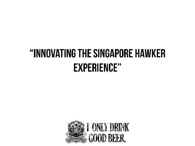 Using Service Innovation to Re-invent The Singaporean Hawker Stall