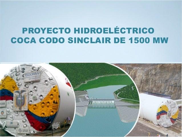 PROYECTO HIDROELÉCTRICO COCA CODO SINCLAIR DE 1500 MW