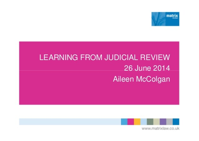 LEARNING FROM JUDICIAL REVIEW 26 June 2014 Aileen McColgan