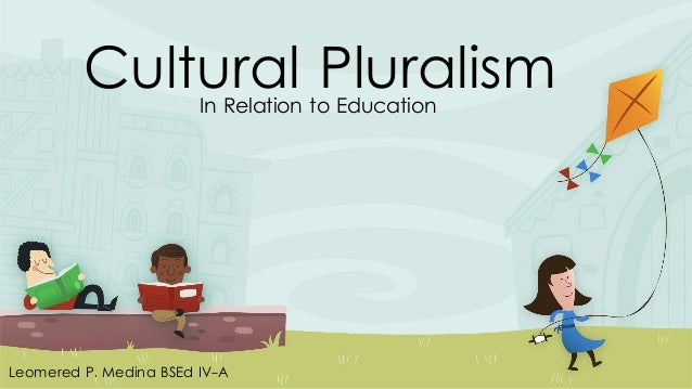 cultural pluralism Richard shweder, harold h swift distinguished service professor of human development at the university of chicago, delivers a lecture titled robust cultural.