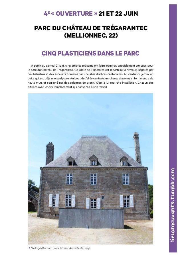 4e « ouverture » 21 et 22 juin  parc du château de TRégaraNtEC  (mellionnec, 22)  Cinq plasticiens dans le parc  À partir ...
