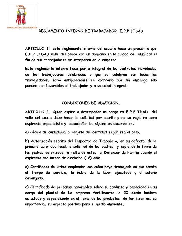 REGLAMENTO INTERNO DE TRABAJADOR E.P.P LTDAD  ARTICULO 1: este reglamento interno del usuario hace un prescrito que  E.P.P...