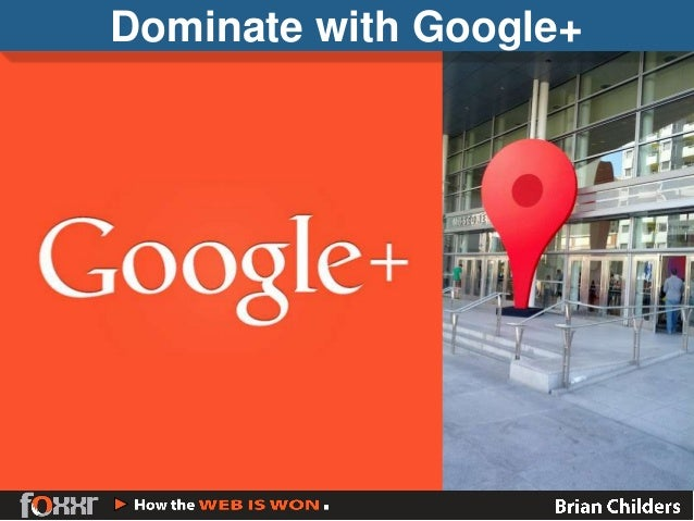 Dominate with Google+