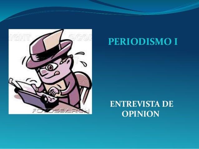 PERIODISMO I ENTREVISTA DE OPINION